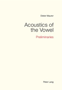 Bild:  Acoustics of the Vowel: Preliminaries