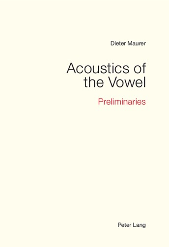 Picture: Acoustics of the Vowel: Preliminaries