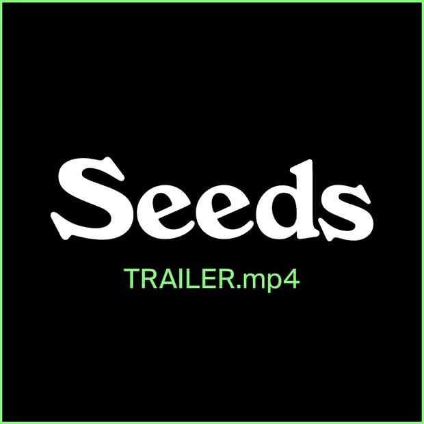 Picture: Seeds Trailer